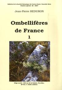 Jean-Pierre Reduron - Bulletin de la Société Botanique du Centre-Ouest N° spécial 26/2007 : Les Ombellifères de France - Tome 1.