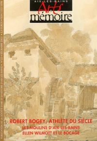 Collectif - Arts & Mémoire N° 25 Décembre 2002 : Robert Bogey, athlète du siècle, Les moulins d'Aix-les-Bains, Ellen Wilmott et le bocage.