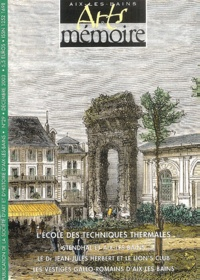André Carret et André Dupouy - Arts & mémoire N°29 Décembre 2003 : L'école des techniques thermales.