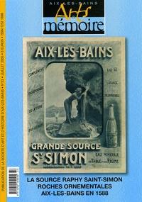 Sylvain Jacqueline et Jean-François Françon - Arts & mémoire N° 33, Juillet 2005 : La Source Raphy Saint-Simon Roches ornementales, Aix-les-Bains en 1588.