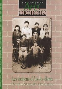 Jean-François Connille - Arts & mémoire N° 48, Mars 2008 : Les Siciliens d'Aix-les-Bains - Edition bilingue français-italien.