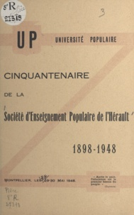 Société d'enseignement populai et Benjamin Milhaud - Cinquantenaire de la Société d'enseignement populaire de l'Hérault, 1898-1948 - Montpellier, les 29-30 mai 1948.