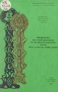 Société d'études linguistiques et  Collectif - Problèmes de comparatisme et de dialectologie dans des langues africaines.