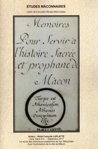François Laplatte et Jean-Luc Tosi - Etudes Mâconnaises Hors-série N° 2, sep : Mémoires pour servir à l'histoire sacrée et prophane de Mâcon.