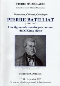 Madeleine Combier - Etudes Mâconnaises N° 11, septembre 200 : Pierre Batillat (1788-1851) - Pharmacien, chimiste, oenologue. Une figure mâconnaise peu connue du XIXe siècle.
