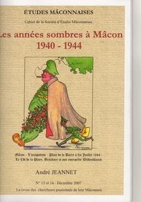 André Jeannet - Etudes Mâconnaises N° 13-14 : Les années sombres à Mâcon.