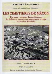 Christine Muck - Etudes Mâconnaises N° 20, novembre 2012 : Les cimetières de Mâcon - 1ère partie : coutumes d'ensevelissement des différentes confessions représentées en principe au cimetière Saint-Brice.