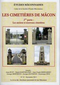 Dominique Spay et Daniel Barthélémy - Etudes Mâconnaises N° 21, novembre 2013 : Les cimetières de Mâcon - 2ème partie : Les anciens et nouveaux cimetières.