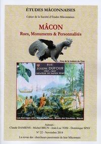 Michel Brun et Dominique Spay - Etudes Mâconnaises N° 22, novembre 2014 : Mâcon, rues, monuments et personnalités.