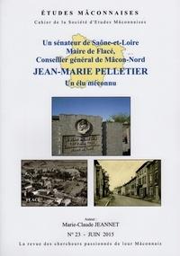 Marie-Claude Jeannet - Etudes Mâconnaises N° 23, juin 2015 : Jean-Marie Pelletier.