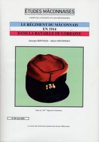 Georges Berthoud et Albert Krivopissko - Etudes Mâconnaises N° 8-9, juin 2004 : Le régiment du Mâconnais en 1914 dans la bataille de Lorraine.