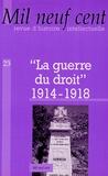 """Eric Thiers et Pierre Hassner - Mil Neuf Cent N° 23 : """"La guerre du droit"""" 1914-1918."""