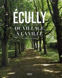 Société d'histoire d'Ecully - Ecully, du village à la ville.