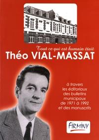 Société d'histoire de Firminy - Tout ce qui est humain était Théo Vial-Massat - A travers les éditoriaux des bulletins municipaux de 1971 à 1992 et des manuscrits.