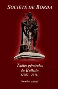 Société de Borda - Tables générales du Bulletin (2002-2011).