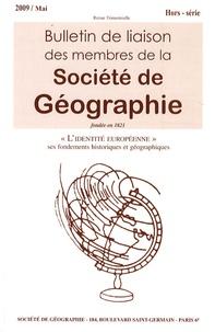 Bernard Dézert - Bulletin de liaison des membres de la Société de Géographie Hors-série Mai 2009 : L'identité européenne - Ses fondements historiques et géographiques.
