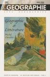 Michel Chevalier - La géographie Hors série N° 1500 b : Géographie et littérature.