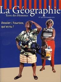 Gilles Fumey - La géographie N° 1541, avril-mai-j : Touriste, qui es-tu ?.