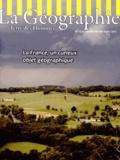 Gilles Fumey - La géographie N° 1544, Janvier-fév : La France, un curieux objet géographique.