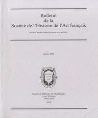 Société de l'histoire de l'art - Bulletin de la Société de l'Histoire de l'Art français - Année 2009.