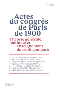 Société de législation comparé - Actes du congrès de Paris de 1900 - Théorie générale, méthode et enseignement du droit comparé.