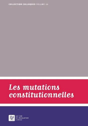 Société de législation comparé - Les mutations constitutionnelles.