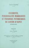 Société des Études du Comminge et Jules Dupin - Célébrités, personnalités marquantes et personnes pittoresques du canton d'Aspet (disparues).