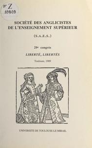 Société des anglicistes de l'e et David Lodge - Liberté, libertés - 29e Congrès de la Société des anglicistes de l'enseignement supérieur, Tours, 1989.