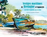 Vestiges maritimes de Bretagne à laquarelle - Un tour de Bretagne par les côtes.pdf