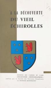 Société des écrivains dauphino et Jean-Louis Beaumier - À la découverte du vieil Echirolles.
