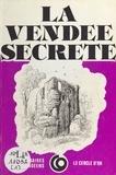Société des écrivains de Vendé - La Vendée secrète.