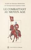 Société des historiens médiévi - Le Combattant au Moyen Âge - 18e Congrès de la Société des historiens médiévistes de l'enseignement supérieur, Montpellier, 1991.