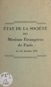 Société des Missions Étrangère - État de la Société des Missions Étrangères de Paris au 1er Janvier 1976.