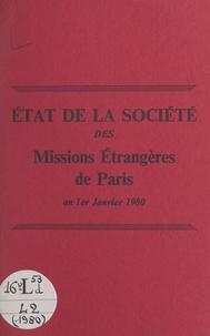 Société des Missions Étrangère - État de la Société des Missions Étrangères de Paris au 1er janvier 1980.