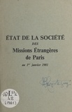 Société des Missions Étrangère - État de la Société des Missions Étrangères de Paris au 1er Janvier 1981.
