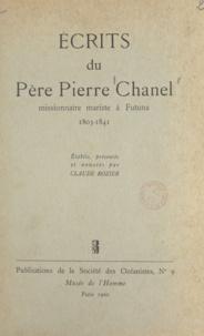Société des océanistes et Pierre Chanel - Écrits du Père Pierre Chanel - Missionnaire mariste à Futuna, 1803-1841.