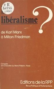 Société du Mont-Pèlerin - Le libéralisme ? De Karl Marx à Milton Friedman - Congrès de la Société du Mont-Pèlerin, Paris, 1976.