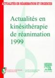 Société en Kiné-Réanimation et  SRLF - ACTUALITES EN KINESITHERAPIE DE REANIMATION 1999. - XIIème congrès de la Société de kinésithérapie de réanimation.