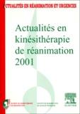 Société en Kiné-Réanimation et  SRLF - Actualités en kinésithérapie de réanimation 2001. - 14ème Congrès de la Société de kinésithérapie de réanimation.