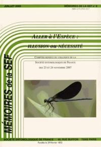 """Société entomologique France - Mémoires de la SEF N° 8, Juillet 2009 : Colloque """"Aller à l'espèce : illusion ou nécessité""""."""
