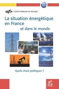 La situation énergétique en France et dans le monde - Quels choix politiques ?.pdf