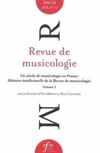 Société Française Musicologie - Revue de musicologie Tome 104 N° 1-2 (201 : .