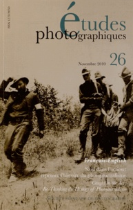 Thierry Gervais - Etudes photographiques N° 26, Novembre 2010 : Saisi dans l'action : repenser l'histoire du photojournalisme.