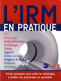 Société Française Radiologie - L'IRM en pratique.