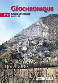 Société géologique de France - Géochronique N° 133, mars 2015 : Mouvements gravitaires.