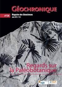 Société géologique de France - Géochronique N° 134, juin 2015 : Regards sur la Paléobotanique.