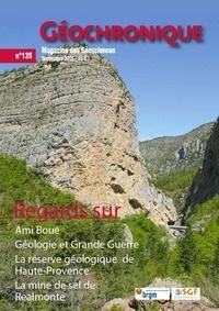 Société géologique de France - Géochronique N° 135, septembre 20 : Regards sur Ami Boué ; Géologie et Grande Guerre ; La réserve géologique de Haute-Provence ; La mine de sel de Realmonte.