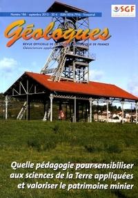 Gérard Sustrac - Géologues N° 186, septembre 20 : Quelle pédagogie pour sensibiliser aux sciences de la Terre appliquées et valoriser le patrimoine minier.