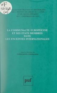 Société hellénique de droit in et  Institut du droit de la paix e - La Communauté européenne et ses états membres dans les enceintes internationales.