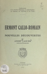 Société historique et archéolo et André Vaquier - Ermont gallo-romain - Nouvelles découvertes.